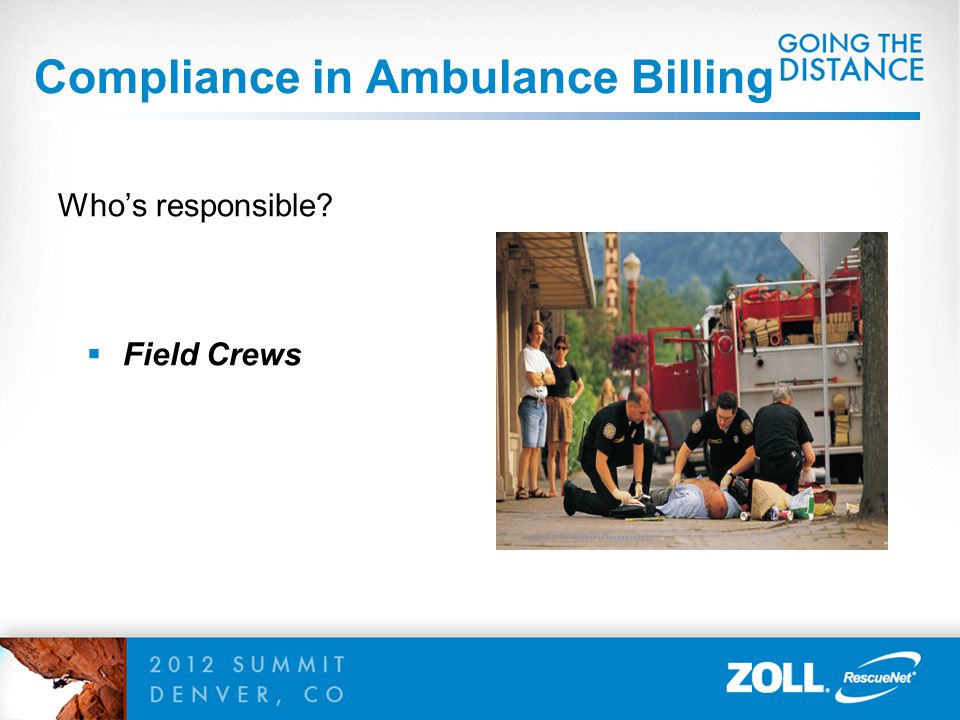 Compliance in Ambulance Billing Who's responsible?  Coders/Billers
