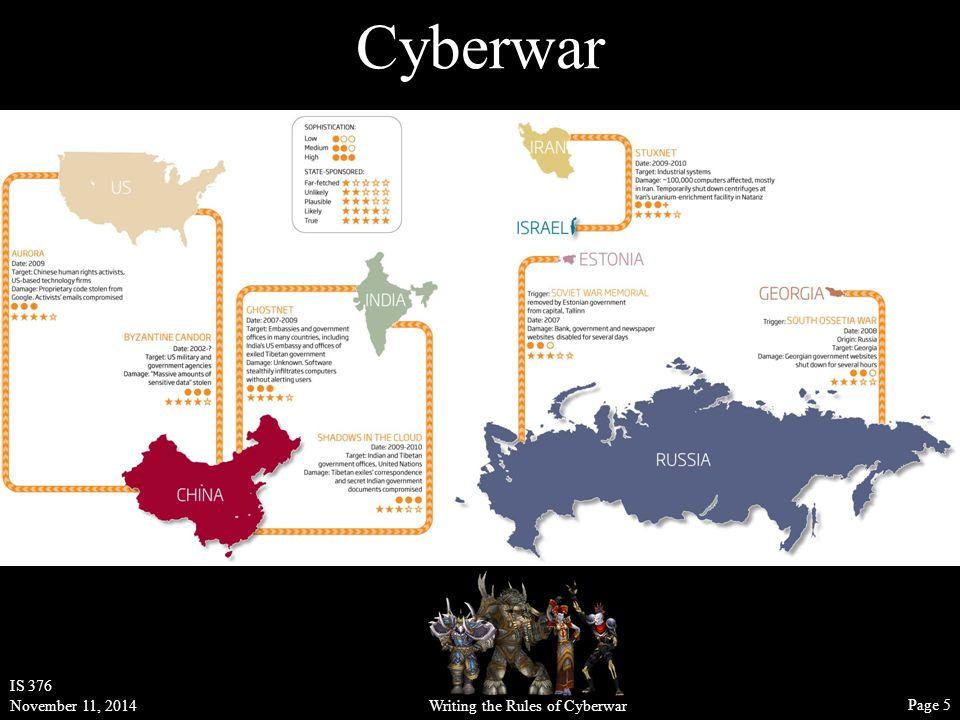 Writing the Rules of Cyberwar IS 376 November 11, 2014 Page 5 Cyberwar