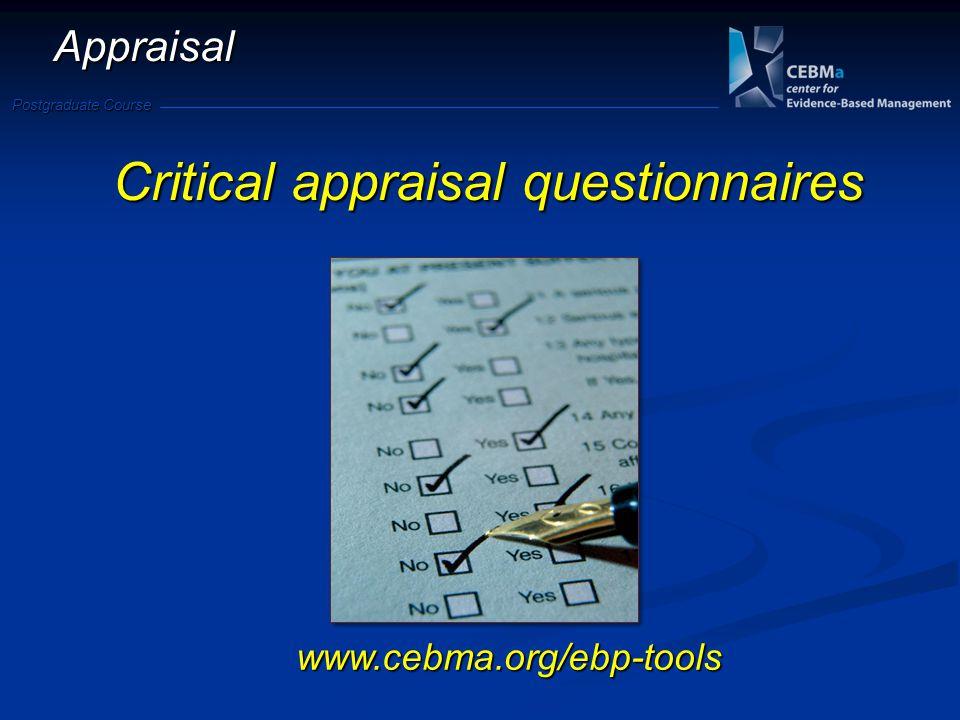 Postgraduate Course Appraisal Critical appraisal questionnaires www.cebma.org/ebp-tools