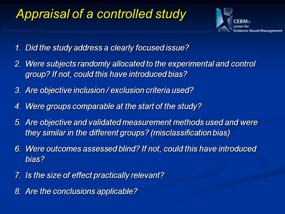 Postgraduate Course Appraisal of a controlled study 1.Did the study address a clearly focused issue.