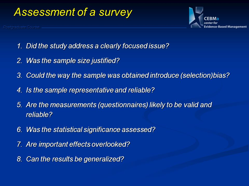 Postgraduate Course Assessment of a survey 1.Did the study address a clearly focused issue.