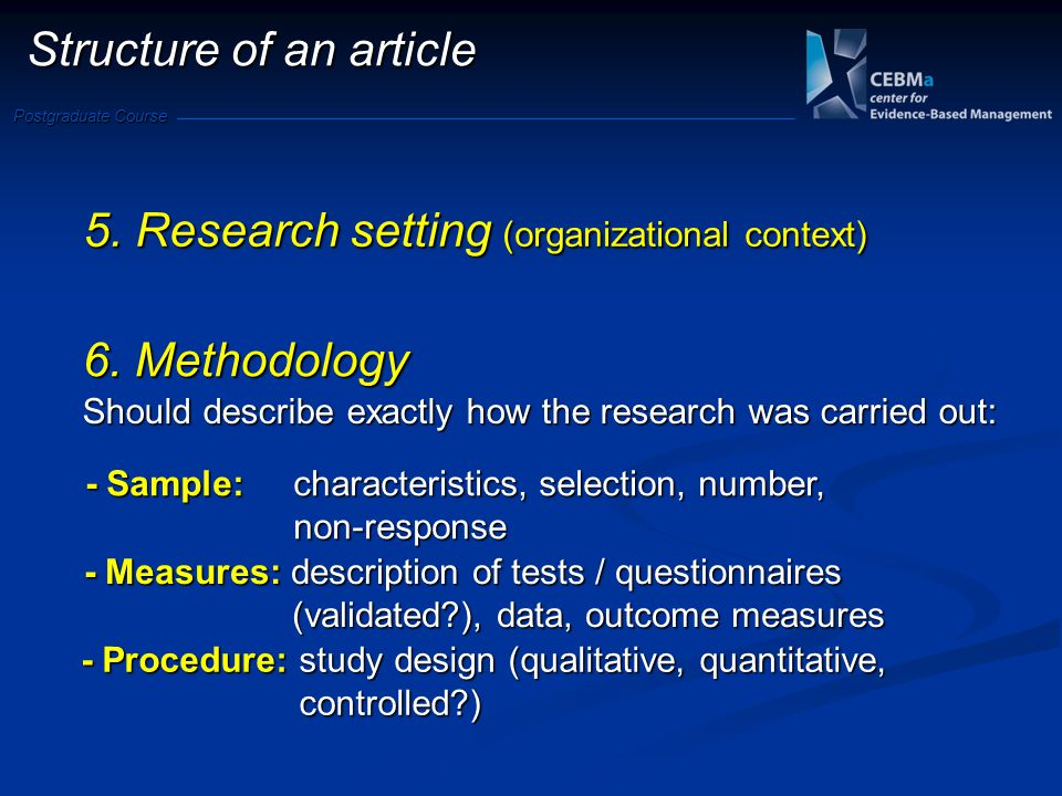 Postgraduate Course Should describe exactly how the research was carried out: 6.
