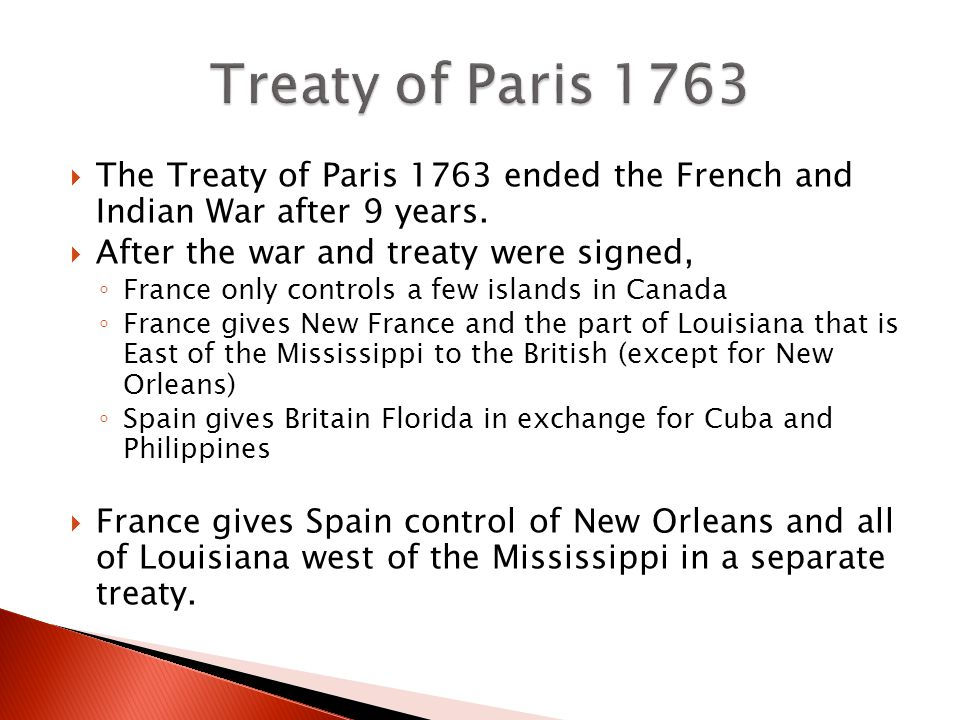  The Treaty of Paris 1763 ended the French and Indian War after 9 years.