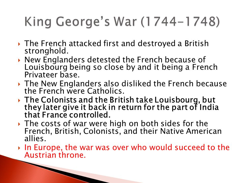  The French attacked first and destroyed a British stronghold.