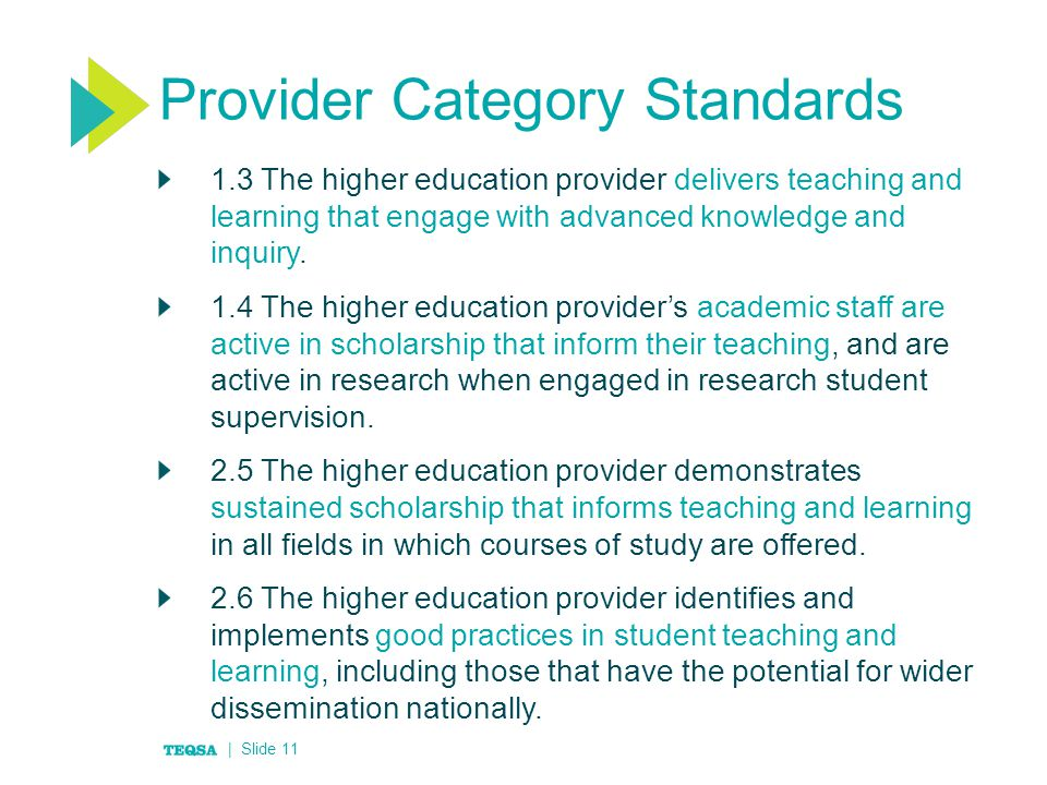 Provider Category Standards 1.3 The higher education provider delivers teaching and learning that engage with advanced knowledge and inquiry.
