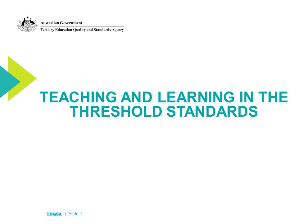 TEACHING AND LEARNING IN THE THRESHOLD STANDARDS | Slide 7