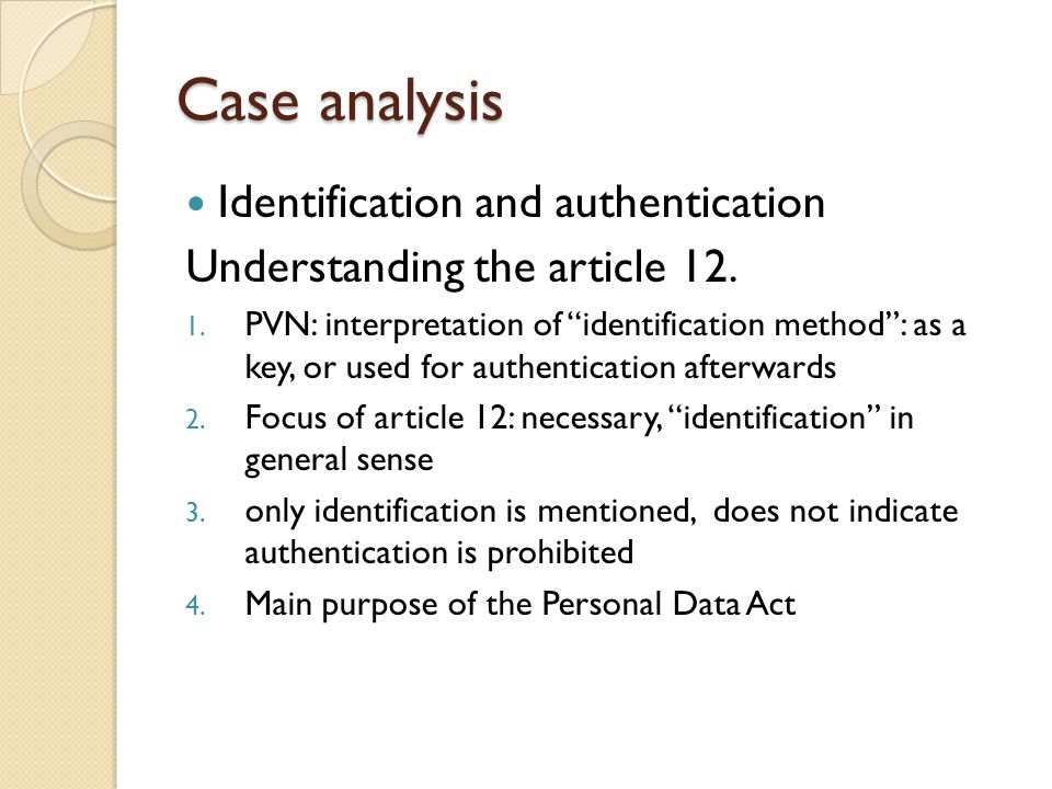 "Case analysis Identification and authentication Understanding the article 12. 1. PVN: interpretation of ""identification method"": as a key, or used for"
