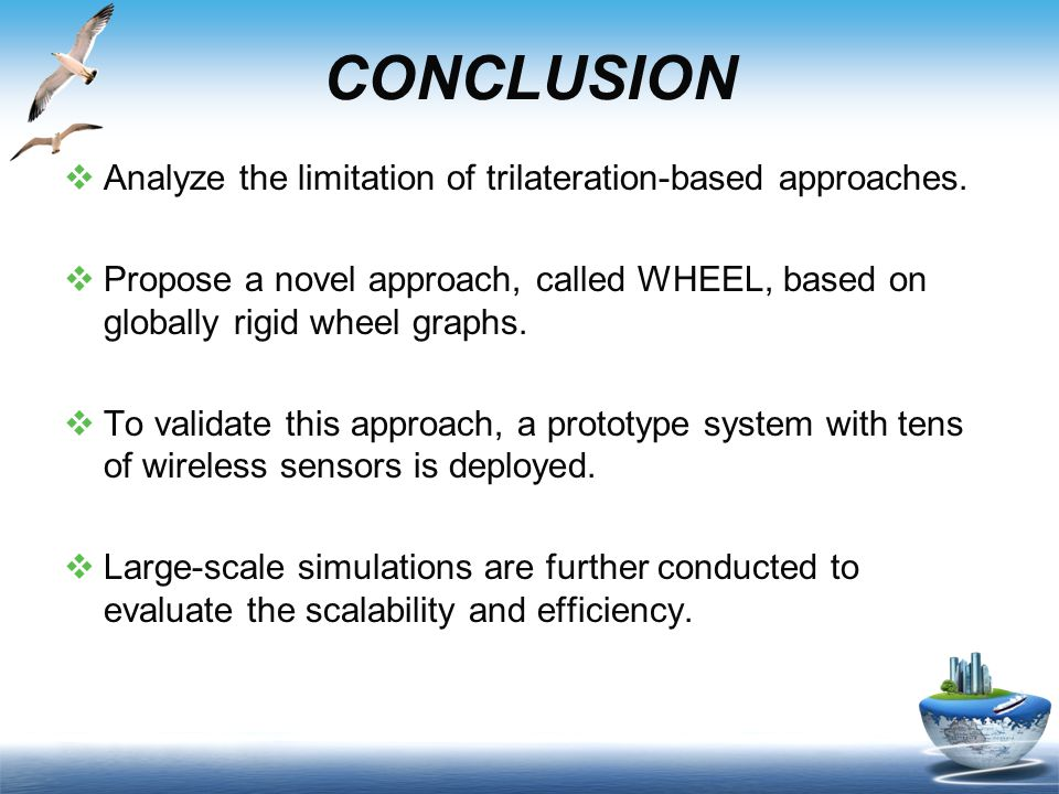 CONCLUSION  Analyze the limitation of trilateration-based approaches.