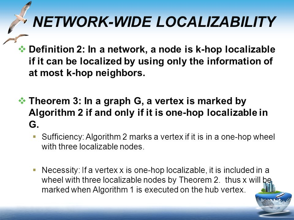  Definition 2: In a network, a node is k-hop localizable if it can be localized by using only the information of at most k-hop neighbors.