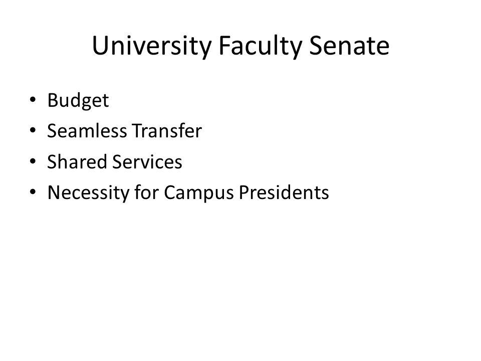 University Faculty Senate Budget Seamless Transfer Shared Services Necessity for Campus Presidents