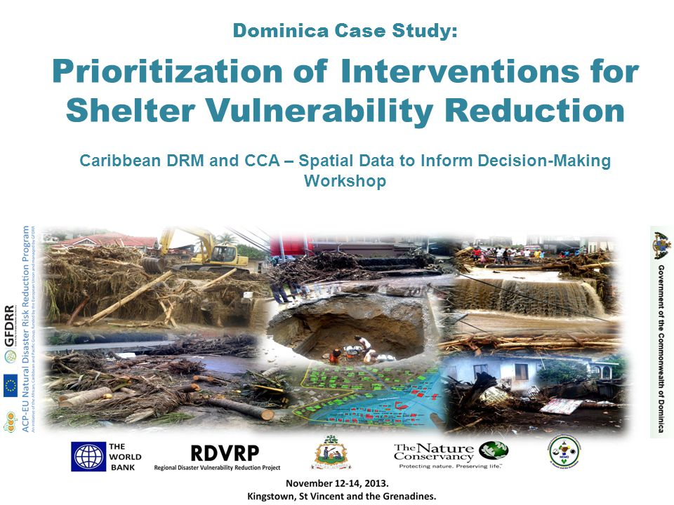 Dominica Case Study: Prioritization of Interventions for Shelter Vulnerability Reduction Caribbean DRM and CCA – Spatial Data to Inform Decision-Making Workshop
