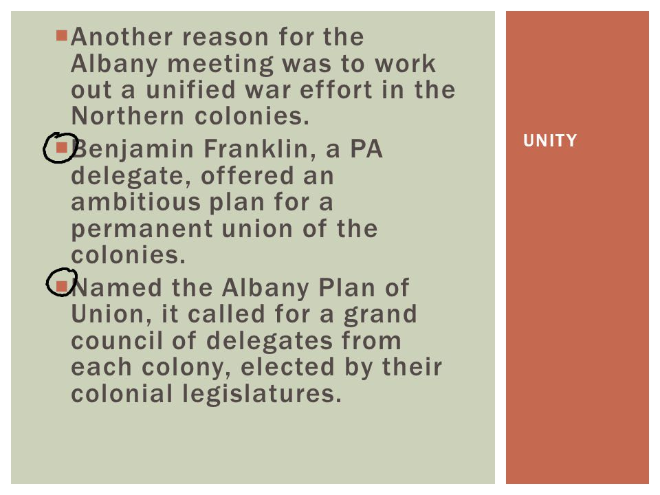  Another reason for the Albany meeting was to work out a unified war effort in the Northern colonies.