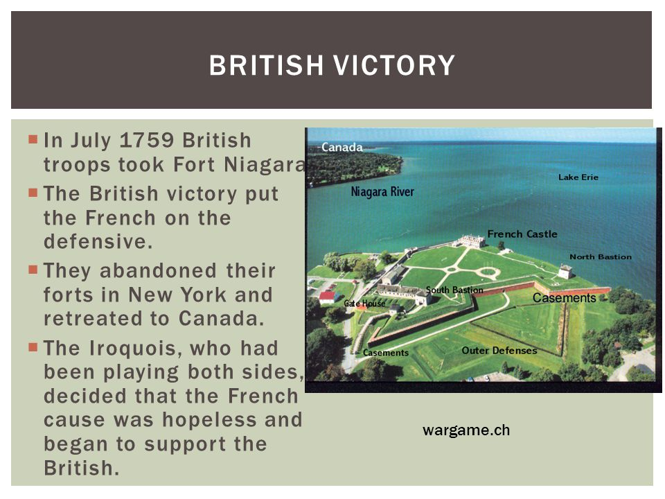  In July 1759 British troops took Fort Niagara.