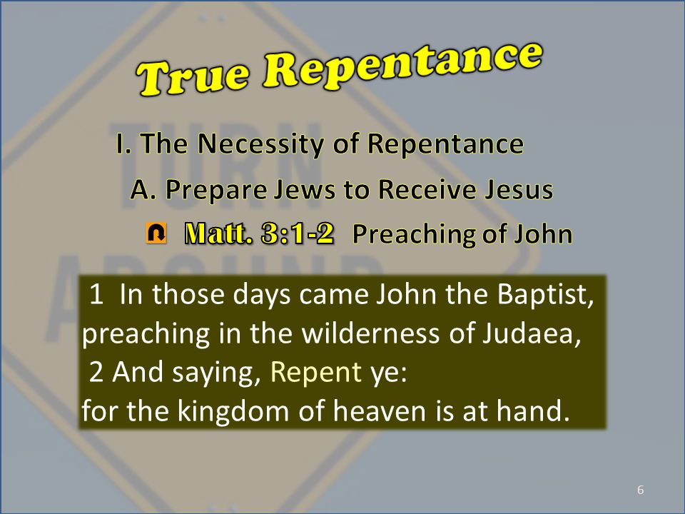 7 14 Now after that John was put in prison, Jesus came into Galilee, preaching the gospel of the kingdom of God, 15 And saying, The time is fulfilled, and the kingdom of God is at hand: repent ye, and believe the gospel.