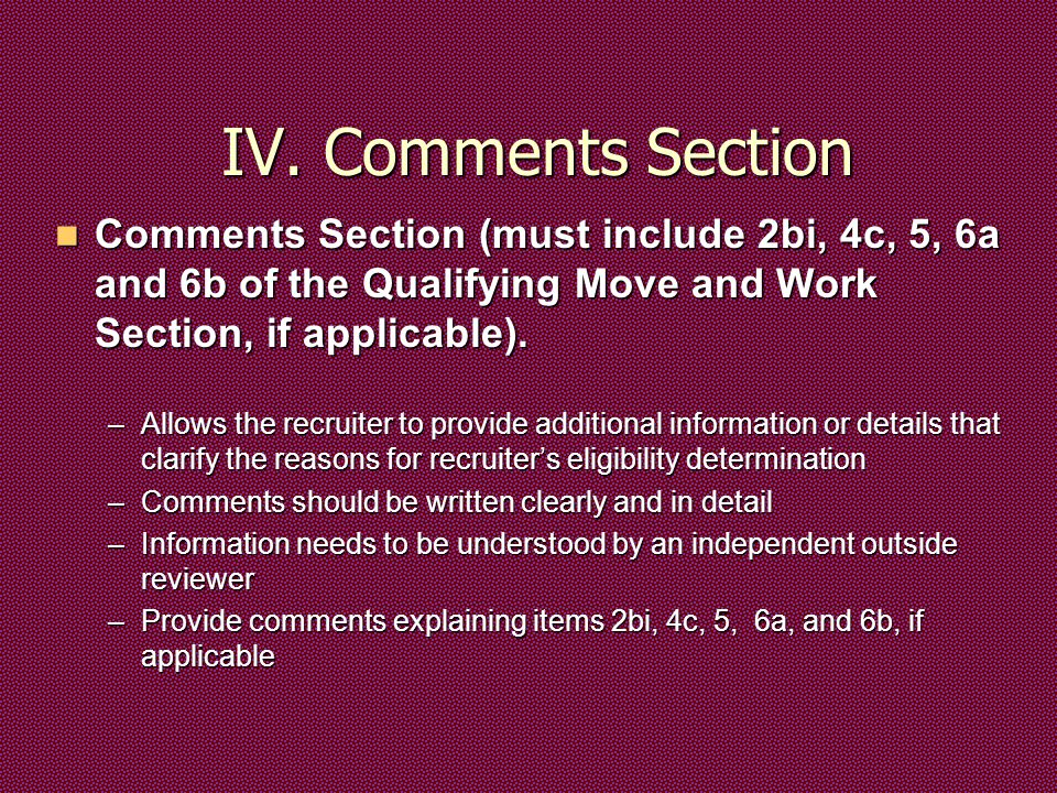 IV. Comments Section Comments Section (must include 2bi, 4c, 5, 6a and 6b of the Qualifying Move and Work Section, if applicable). Comments Section (m