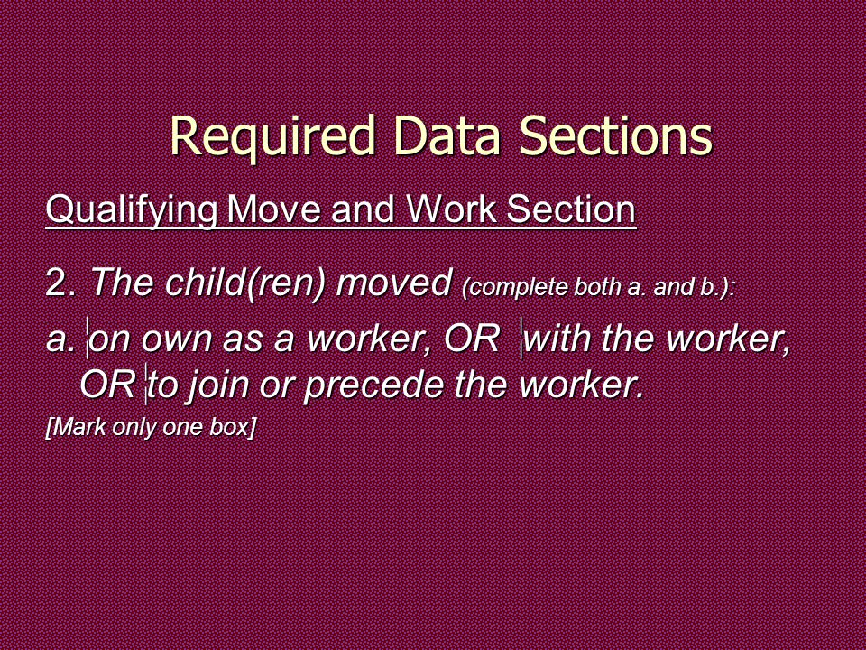 Required Data Sections Qualifying Move and Work Section 2.