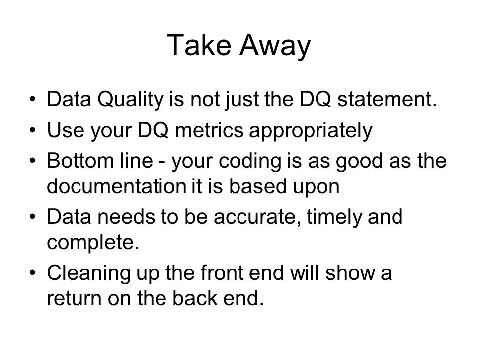Take Away Data Quality is not just the DQ statement.