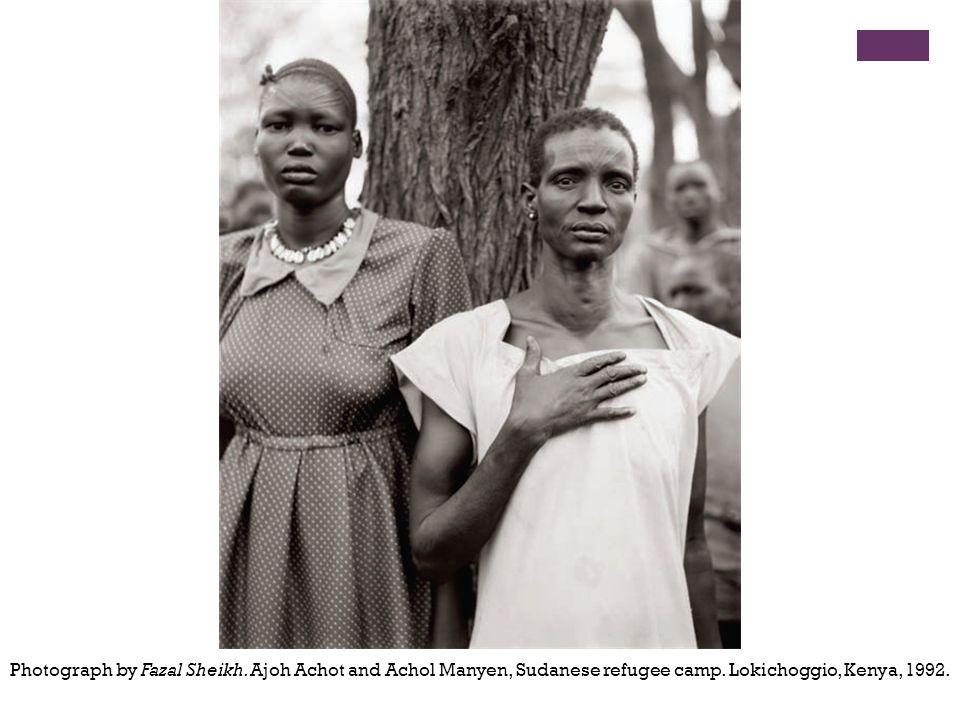 Photograph by Fazal Sheikh. Ajoh Achot and Achol Manyen, Sudanese refugee camp. Lokichoggio, Kenya, 1992.