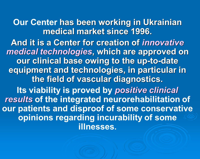 has been working in Ukrainian medical market since 1996.