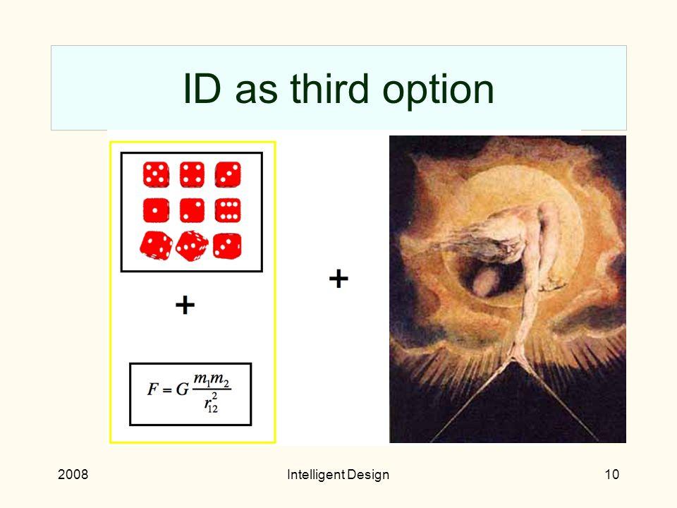 2008Intelligent Design9 Chance and Necessity Physics relies on chance and necessity.