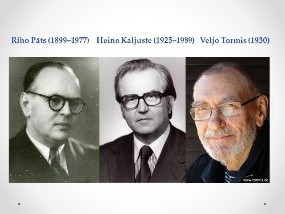 Riho Päts (1899–1977) Heino Kaljuste (1925–1989) Veljo Tormis (1930)