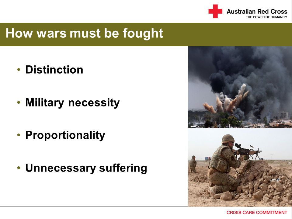 Distinction Military necessity Proportionality Unnecessary suffering How wars must be fought