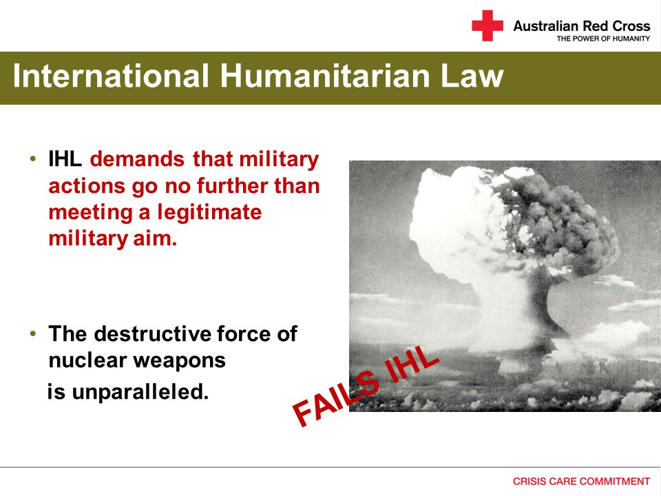 IHL demands that military actions go no further than meeting a legitimate military aim.