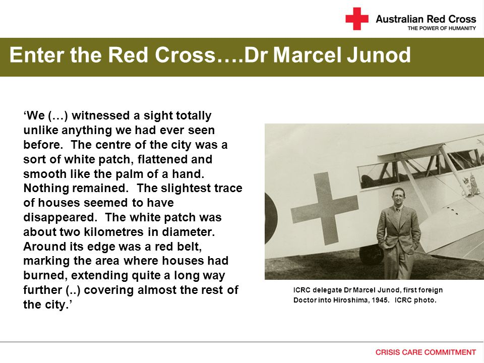 Enter the Red Cross….Dr Marcel Junod 'We (…) witnessed a sight totally unlike anything we had ever seen before.