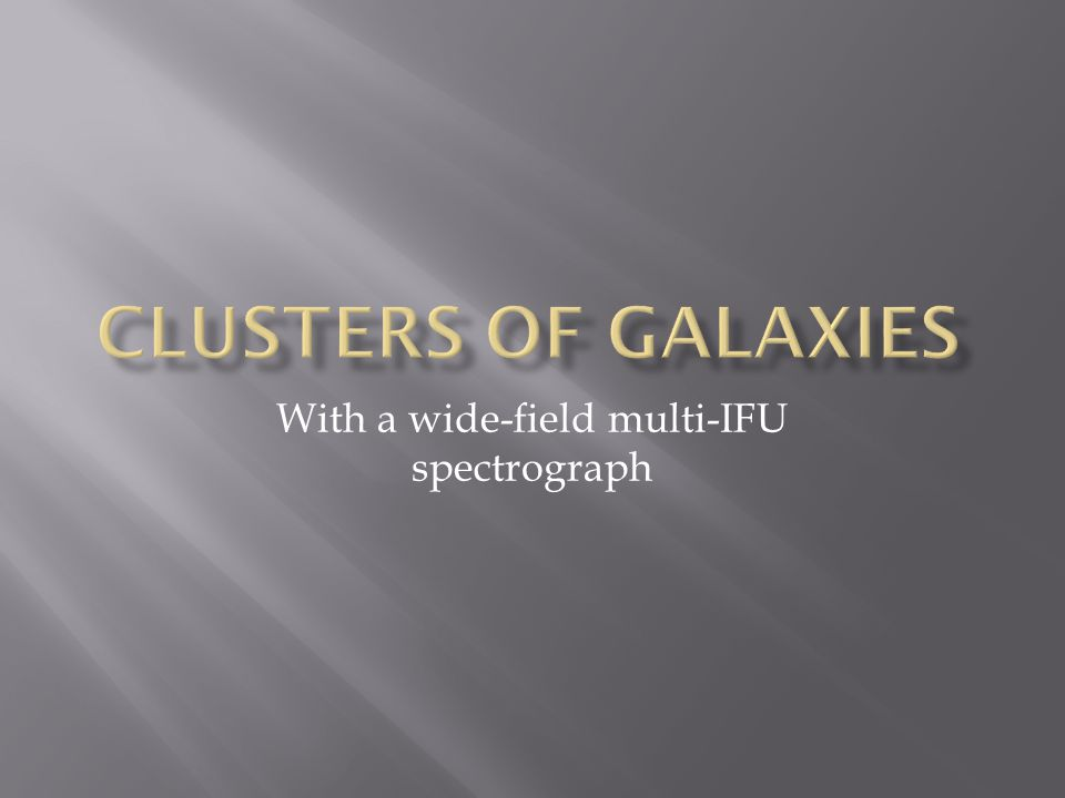 With a wide-field multi-IFU spectrograph