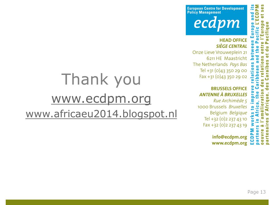 Thank you www.ecdpm.org www.africaeu2014.blogspot.nl Page 13