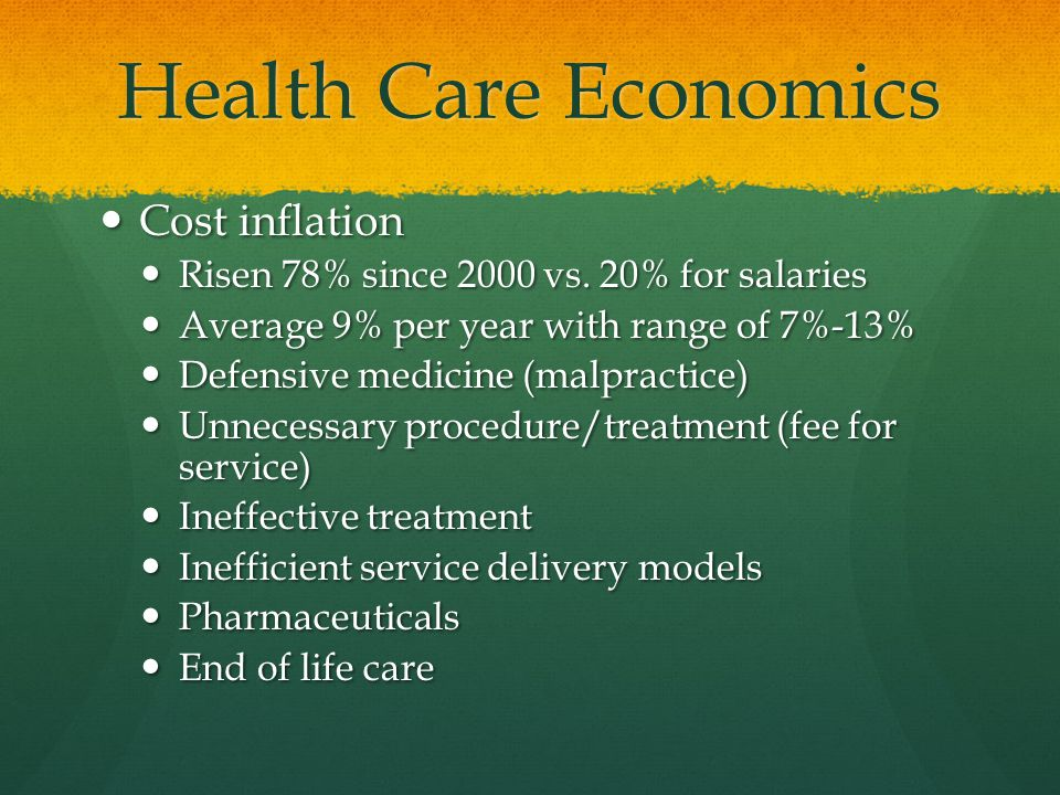 Health Care Economics Cost inflation Cost inflation Risen 78% since 2000 vs.