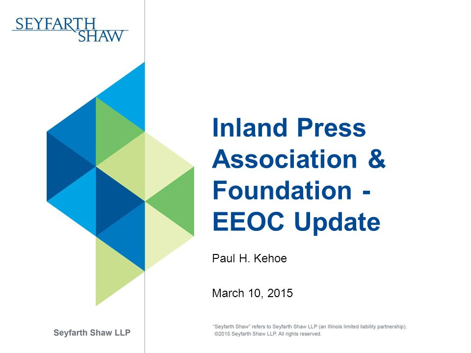 Inland Press Association & Foundation - EEOC Update Paul H. Kehoe March 10, 2015