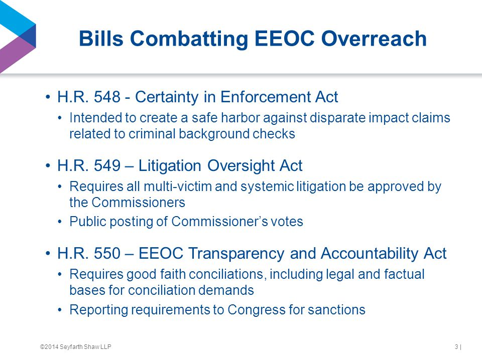 ©2014 Seyfarth Shaw LLP Bills Combatting EEOC Overreach H.R.