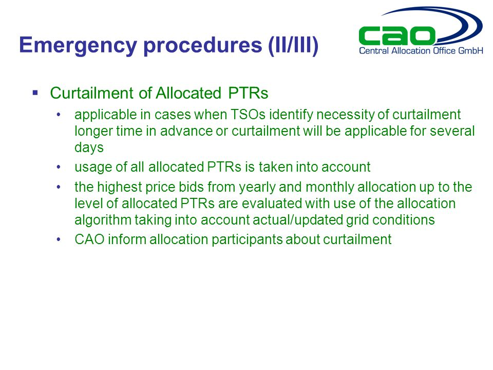  Curtailment of Allocated PTRs applicable in cases when TSOs identify necessity of curtailment longer time in advance or curtailment will be applicab