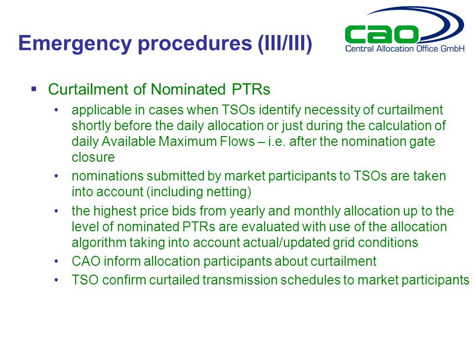  Curtailment of Nominated PTRs applicable in cases when TSOs identify necessity of curtailment shortly before the daily allocation or just during the calculation of daily Available Maximum Flows – i.e.