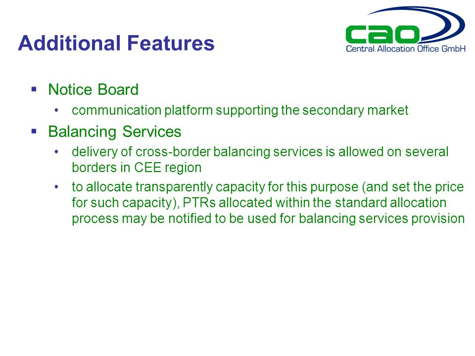  Notice Board communication platform supporting the secondary market  Balancing Services delivery of cross-border balancing services is allowed on s