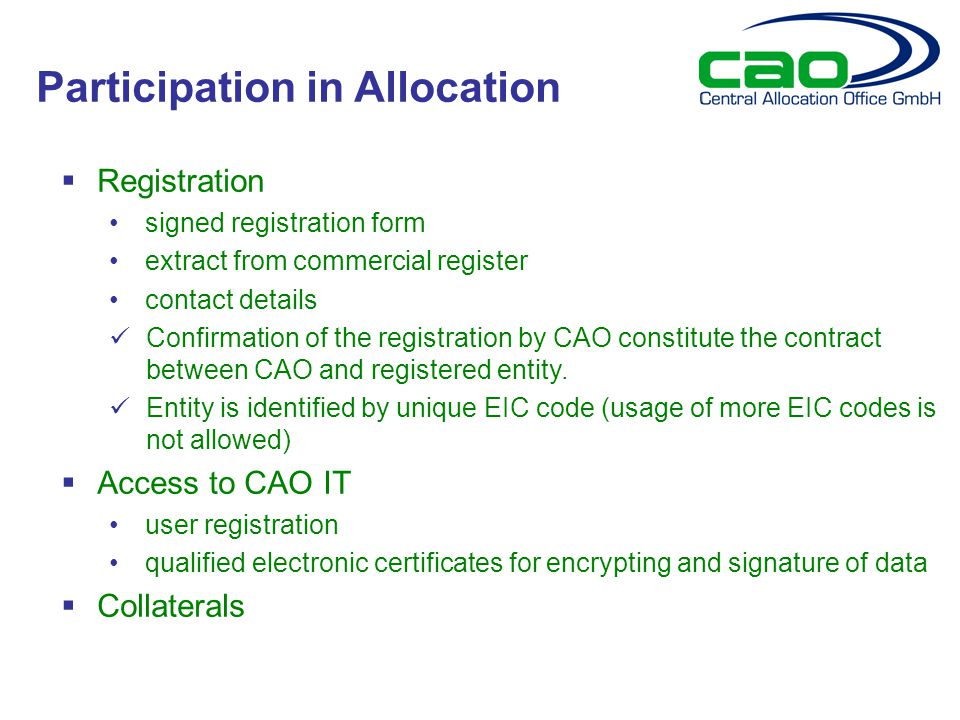  Registration signed registration form extract from commercial register contact details Confirmation of the registration by CAO constitute the contract between CAO and registered entity.