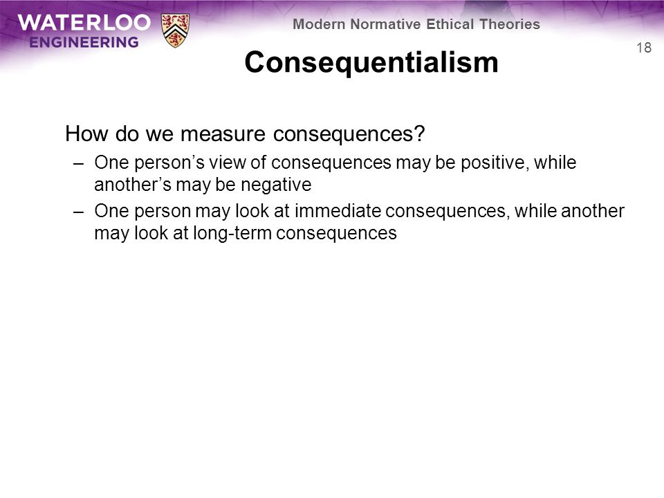 Consequentialism How do we measure consequences.