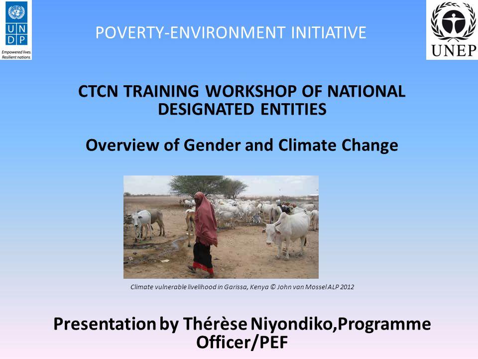 CTCN TRAINING WORKSHOP OF NATIONAL DESIGNATED ENTITIES Overview of Gender and Climate Change Climate vulnerable livelihood in Garissa, Kenya © John va