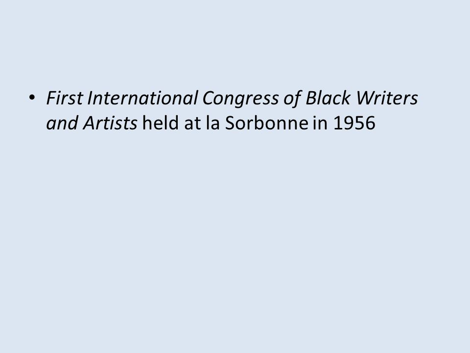 First International Congress of Black Writers and Artists held at la Sorbonne in 1956