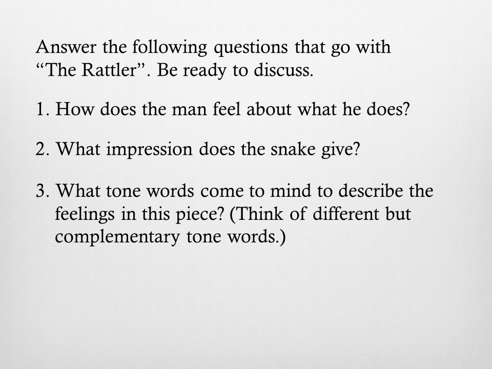 Answer the following questions that go with The Rattler .