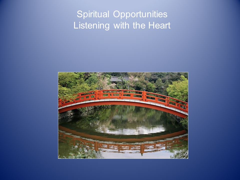 Spiritual Opportunities Listening with the Heart