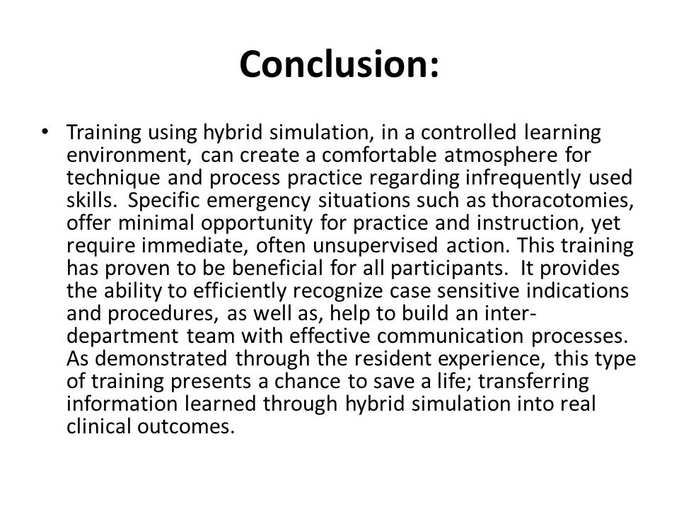 Conclusion: Training using hybrid simulation, in a controlled learning environment, can create a comfortable atmosphere for technique and process practice regarding infrequently used skills.