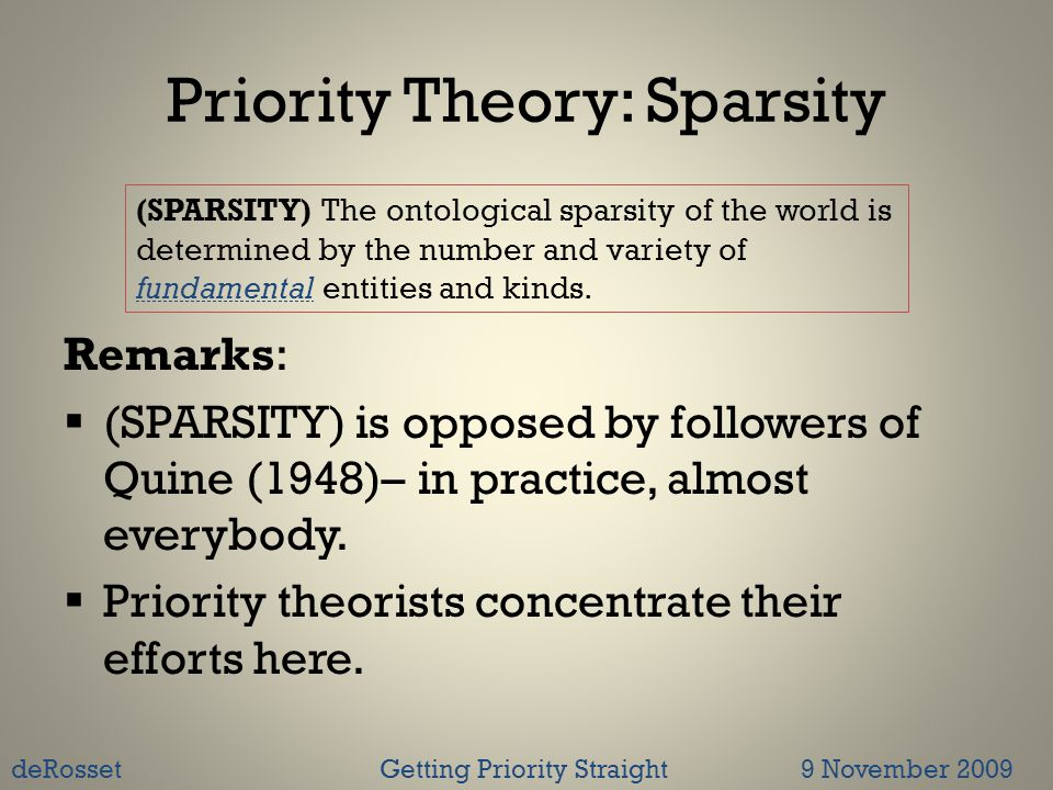Priority Theory: Sparsity Remarks:  (SPARSITY) is opposed by followers of Quine (1948)– in practice, almost everybody.