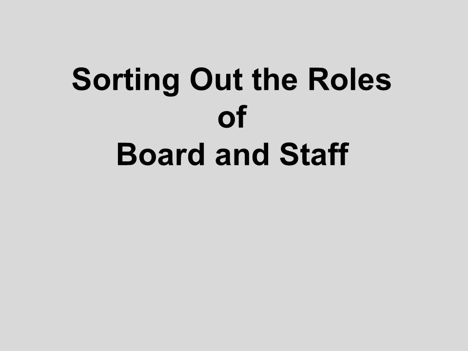 Sorting Out the Roles of Board and Staff