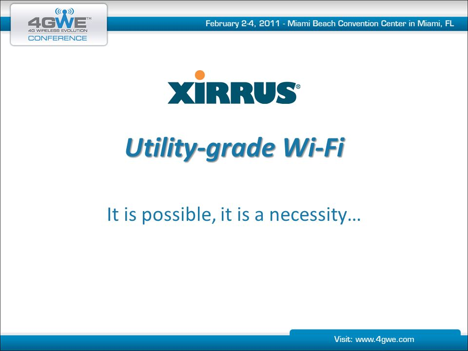 Utility-grade Wi-Fi It is possible, it is a necessity…