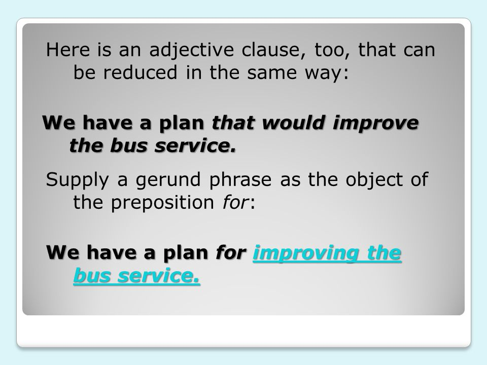 We have a plan that would improve the bus service.