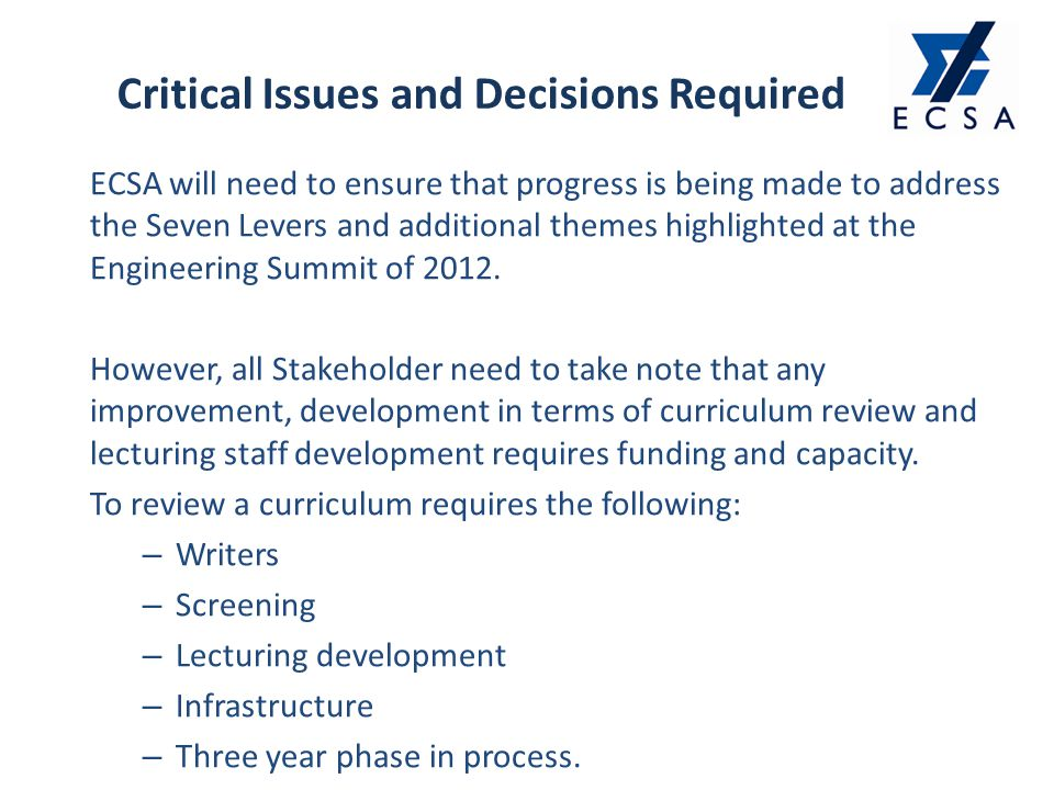ECSA will need to ensure that progress is being made to address the Seven Levers and additional themes highlighted at the Engineering Summit of 2012.