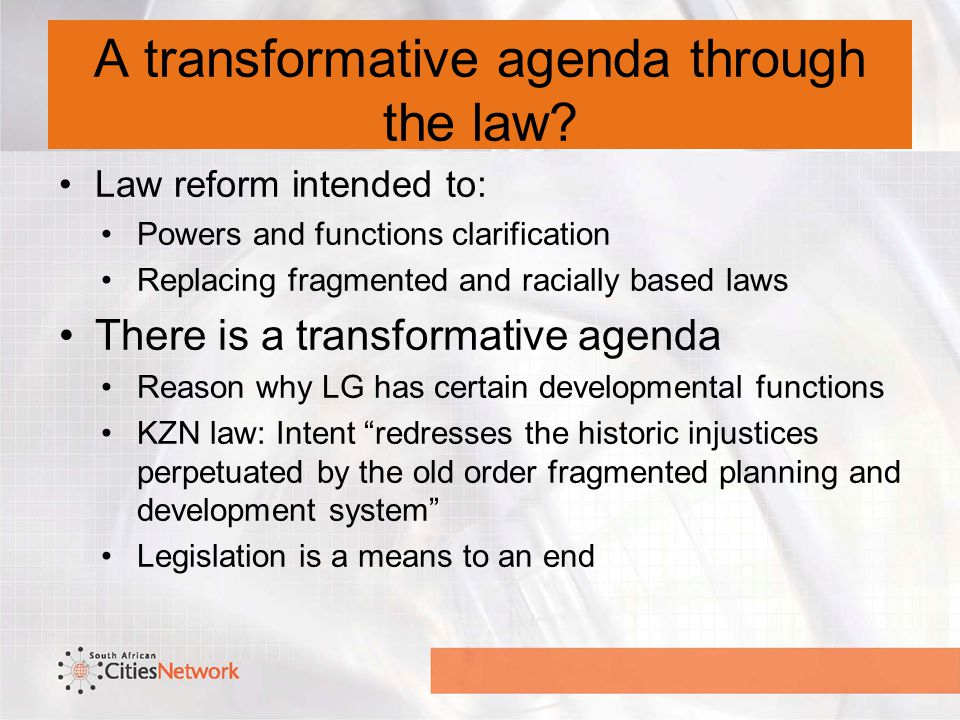 A transformative agenda through the law.