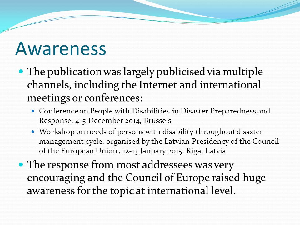 Awareness The publication was largely publicised via multiple channels, including the Internet and international meetings or conferences: Conference o